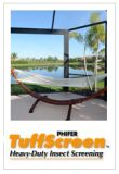 "Tuff Screen is Pet-Resistant Insect Screening. Phifer ""Tuff Screen "" . Ideal for those areas prime for potential damage and heavy wear in high traffic areas, this screen can be used on screened window screens, screen doors and screened porches."